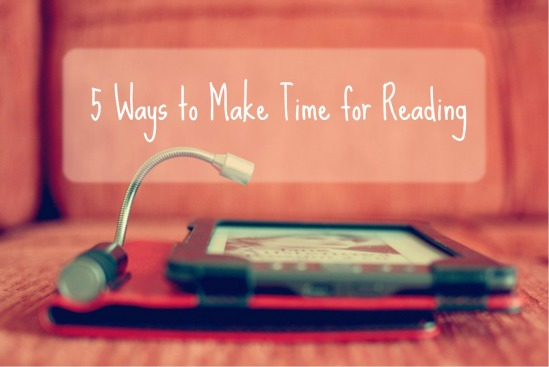 5 Ways to Make Time for Reading